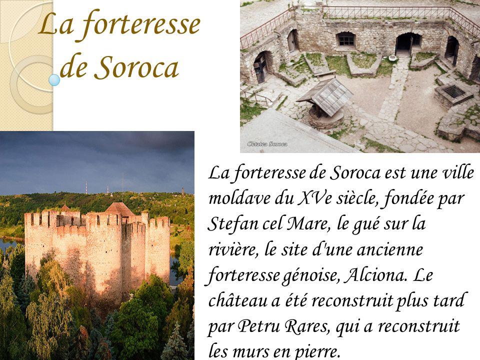 La forteresse de Soroca La forteresse de Soroca est une ville moldave du XVe siècle, fondée par Stefan cel Mare, le gué sur la rivière, le site d'une