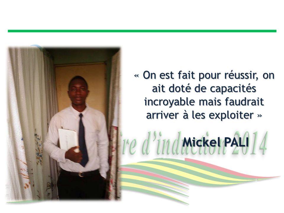 « On est fait pour réussir, on ait doté de capacités incroyable mais faudrait arriver à les exploiter » Mickel PALI Mickel PALI