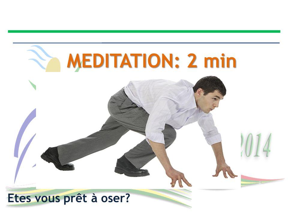 MEDITATION: 2 min Etes vous prêt à oser?