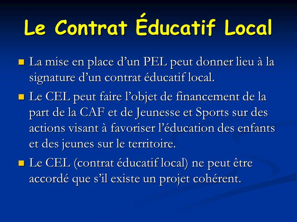 Le Contrat Éducatif Local La mise en place d'un PEL peut donner lieu à la signature d'un contrat éducatif local.