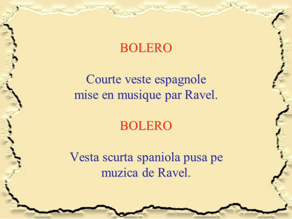BOLERO Courte veste espagnole mise en musique par Ravel. BOLERO Vesta scurta spaniola pusa pe muzica de Ravel.