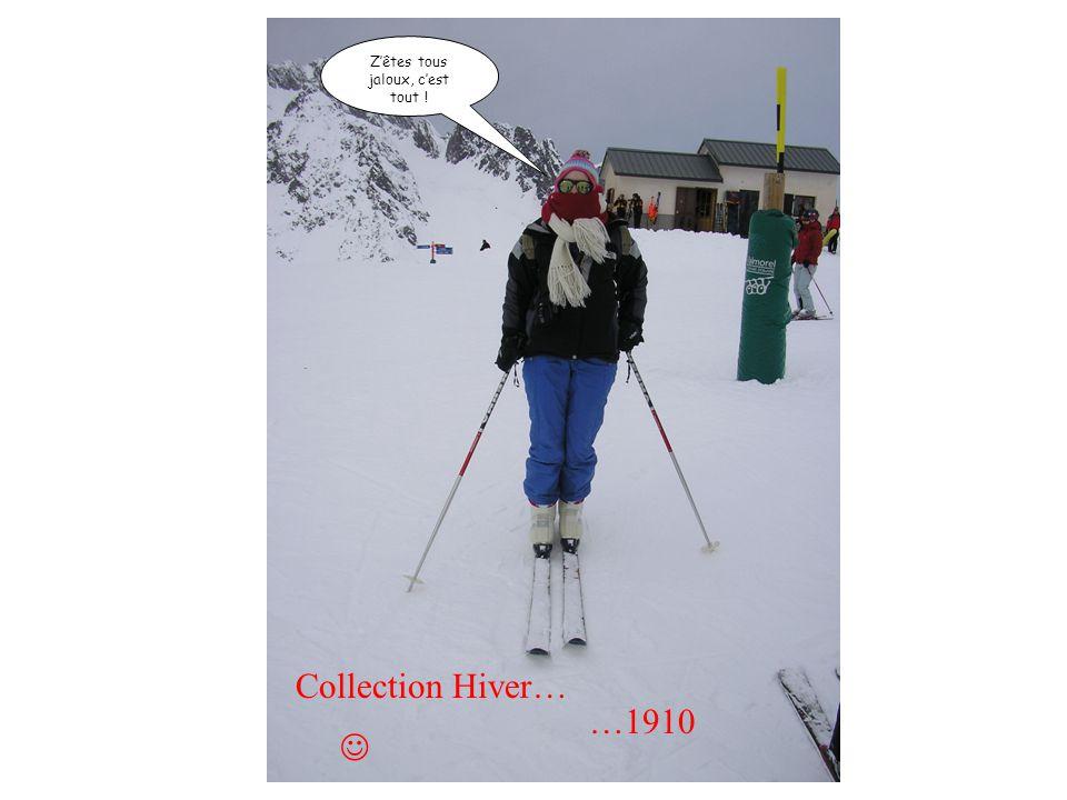 Z'êtes tous jaloux, c'est tout ! Collection Hiver… …1910