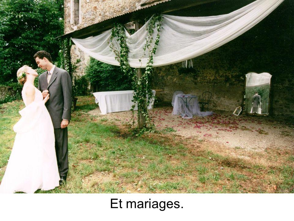 Et mariages.