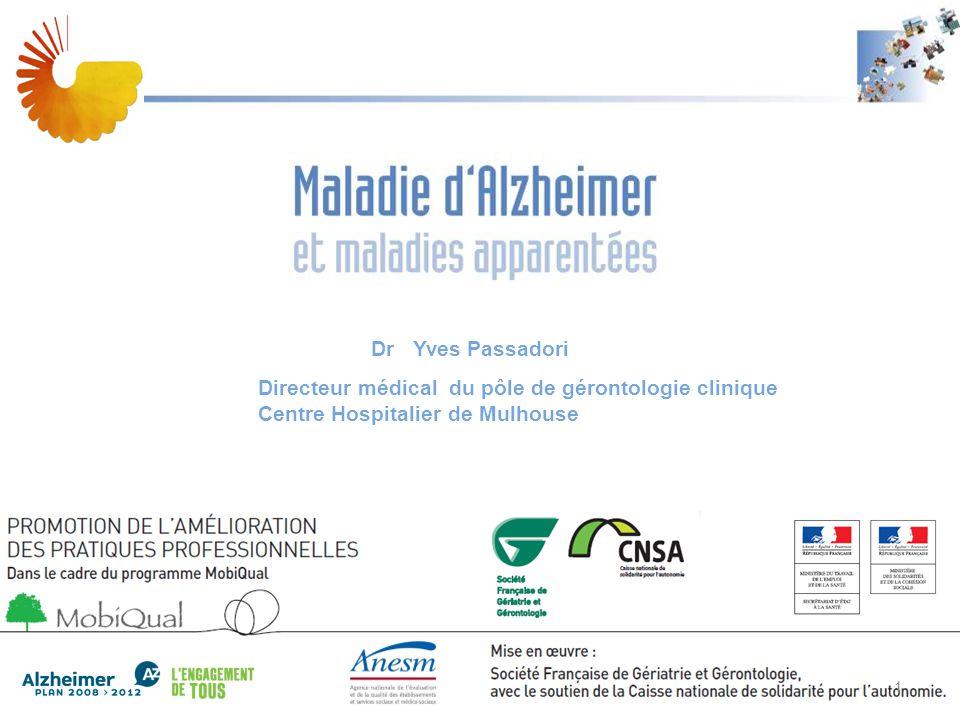 A1 Les pathologies démentielles A 1 Dr Yves Passadori Directeur médical du pôle de gérontologie clinique Centre Hospitalier de Mulhouse