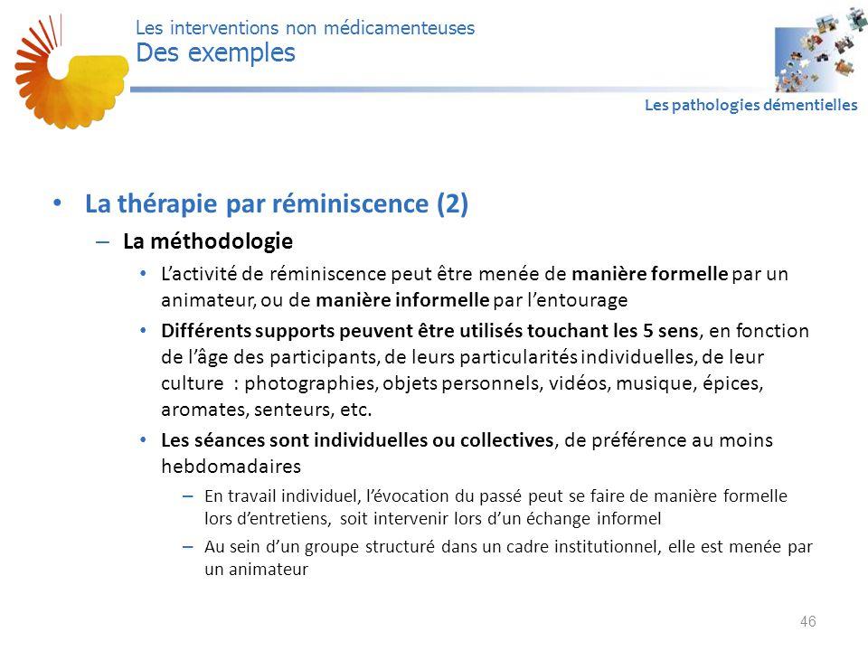 A1 Les pathologies démentielles La thérapie par réminiscence (2) – La méthodologie L'activité de réminiscence peut être menée de manière formelle par