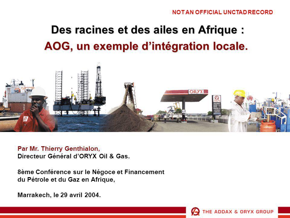 Par Mr. Thierry Genthialon, Directeur Général d'ORYX Oil & Gas. 8ème Conférence sur le Négoce et Financement du Pétrole et du Gaz en Afrique, Marrakec