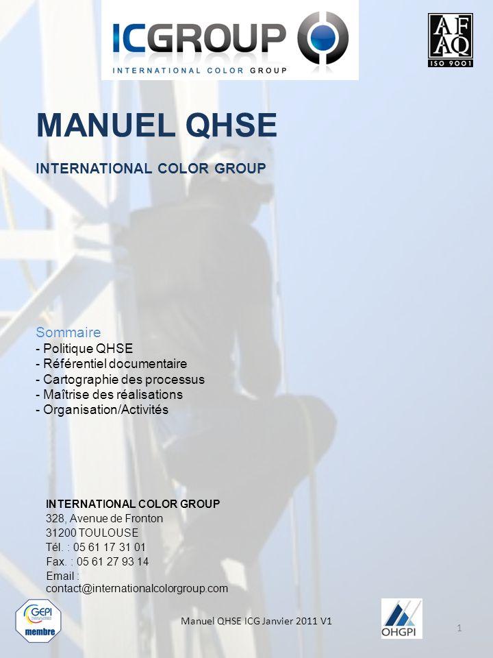 Sommaire - Politique QHSE - Référentiel documentaire - Cartographie des processus - Maîtrise des réalisations - Organisation/Activités INTERNATIONAL COLOR GROUP 328, Avenue de Fronton 31200 TOULOUSE Tél.