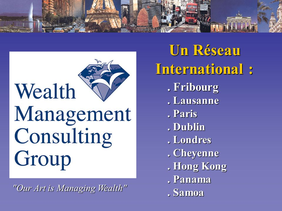 Un Réseau International :. Fribourg. Lausanne. Paris.