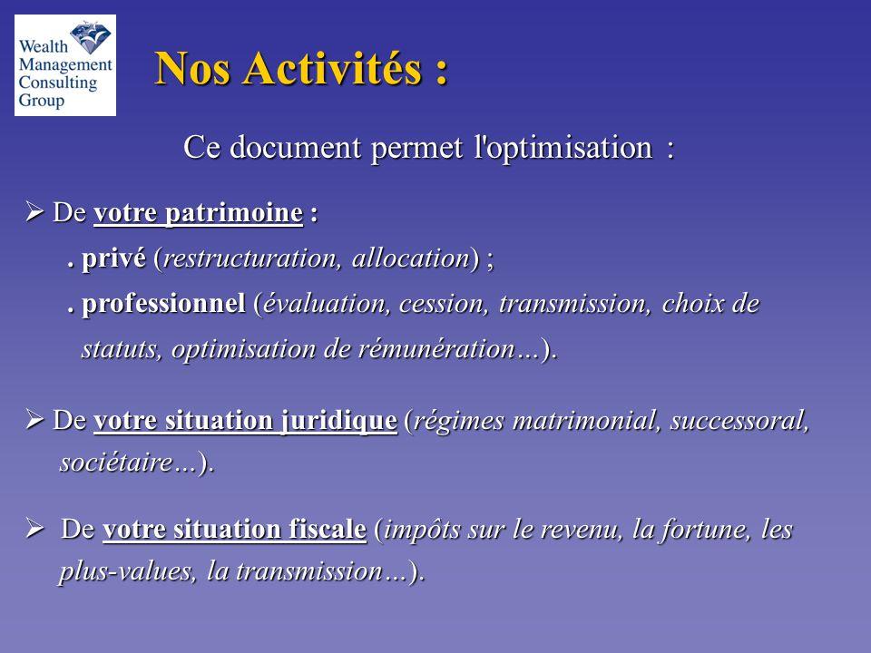 Ce document permet l optimisation :  De votre patrimoine :.