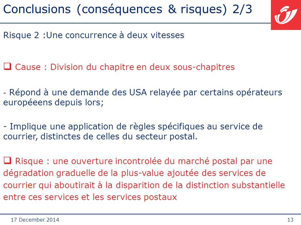 17 December 201413 Conclusions (conséquences & risques) 2/3 Risque 2 :Une concurrence à deux vitesses  Cause : Division du chapitre en deux sous-chap
