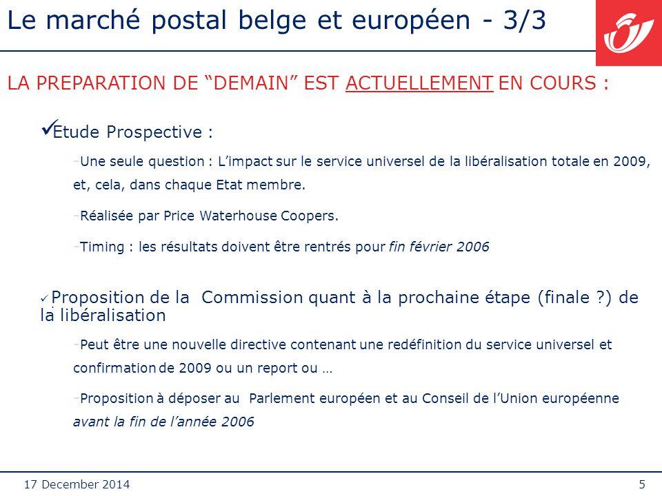 """17 December 20145 Le marché postal belge et européen - 3/3 exte. LA PREPARATION DE """"DEMAIN"""" EST ACTUELLEMENT EN COURS : Etude Prospective :  Une seul"""