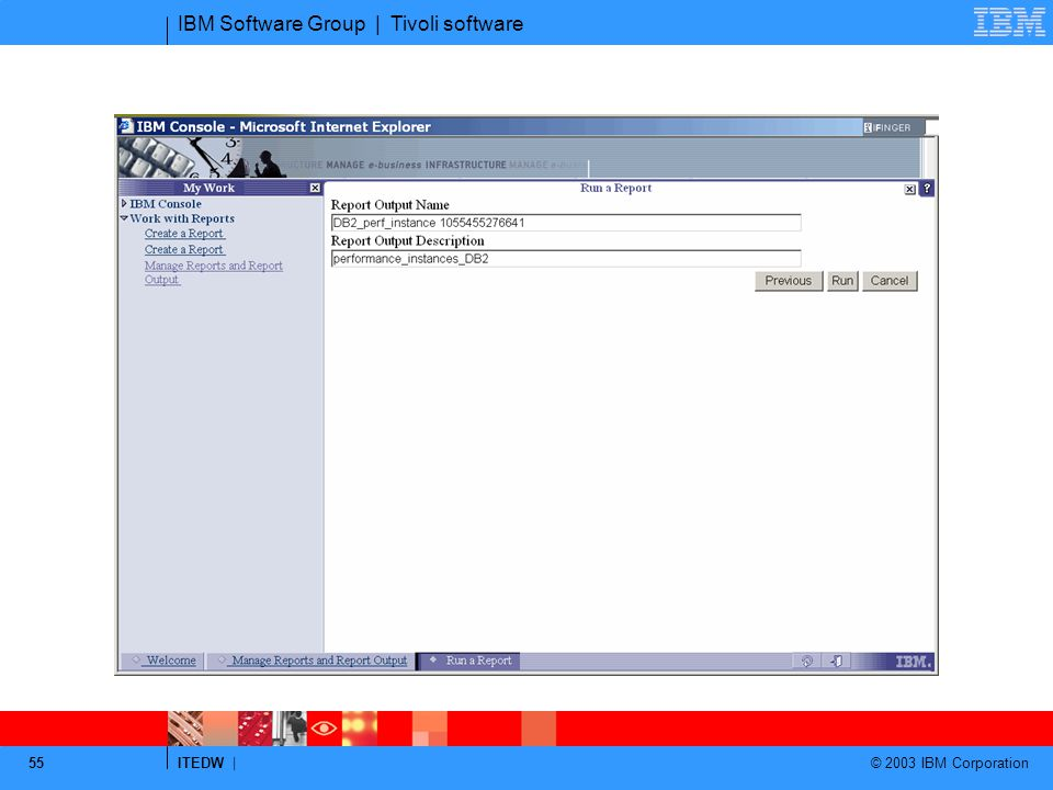 IBM Software Group | Tivoli software ITEDW | © 2003 IBM Corporation 55