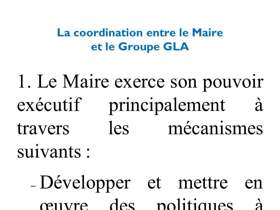 La coordination entre le Maire et le Groupe GLA 1.