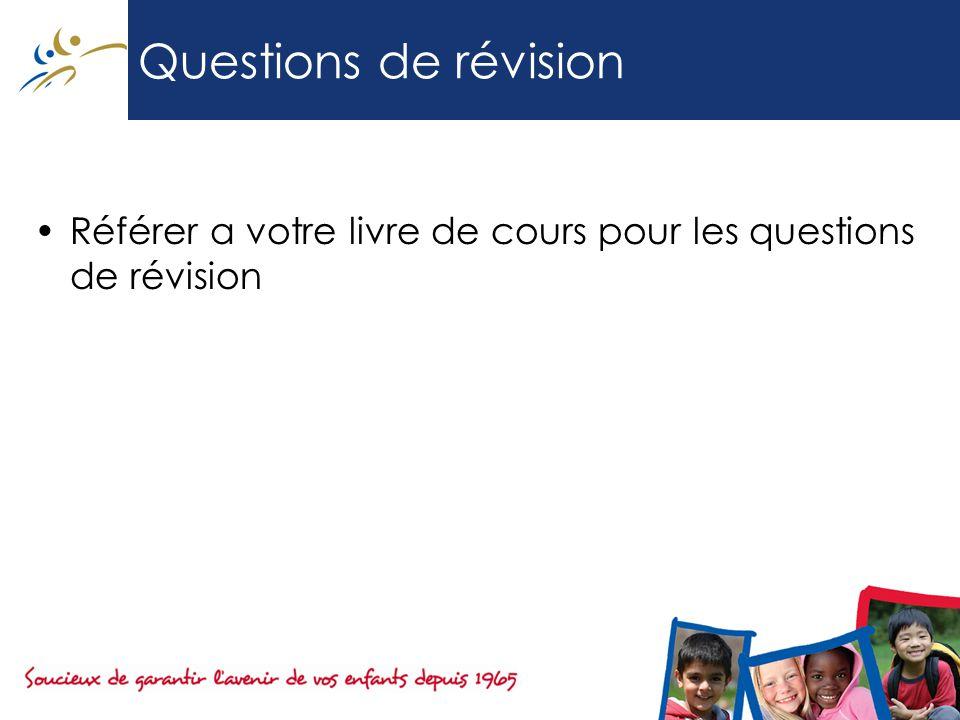 Questions de révision Référer a votre livre de cours pour les questions de révision