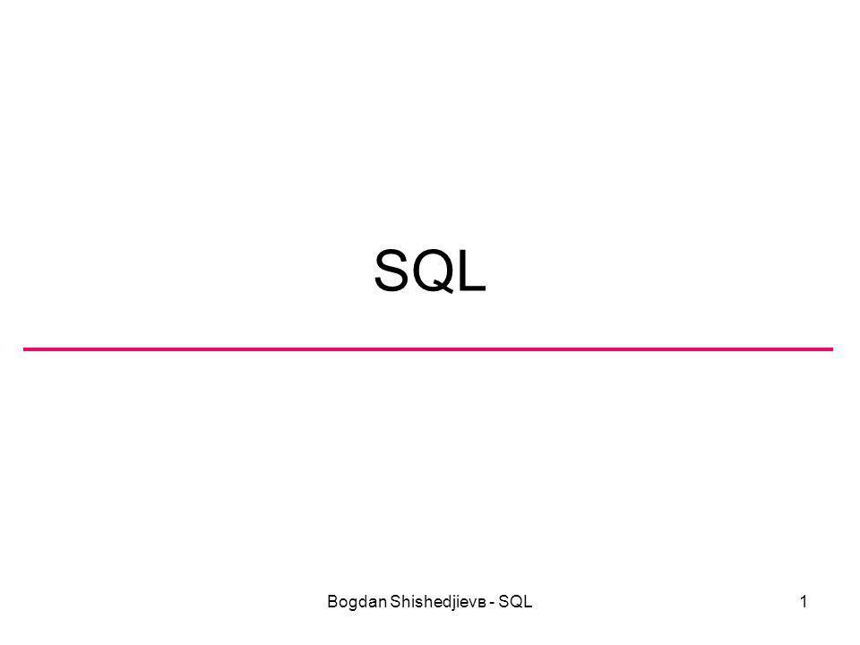 Bogdan Shishedjievв - SQL2 Versions SQL-92 est développé à partir de SEQUEL de IBM et pour le moment a deux standard publiés dans : –ANSI X3.135-1992, Database Language SQL –ISO/IEC 9075:1992, Database Language SQL Il défini 4 niveaux de complexité –Entry –Transitional –Intermediate –Full Chaque implémentation de SQL doit maintenir au moins le niveau « Entry »