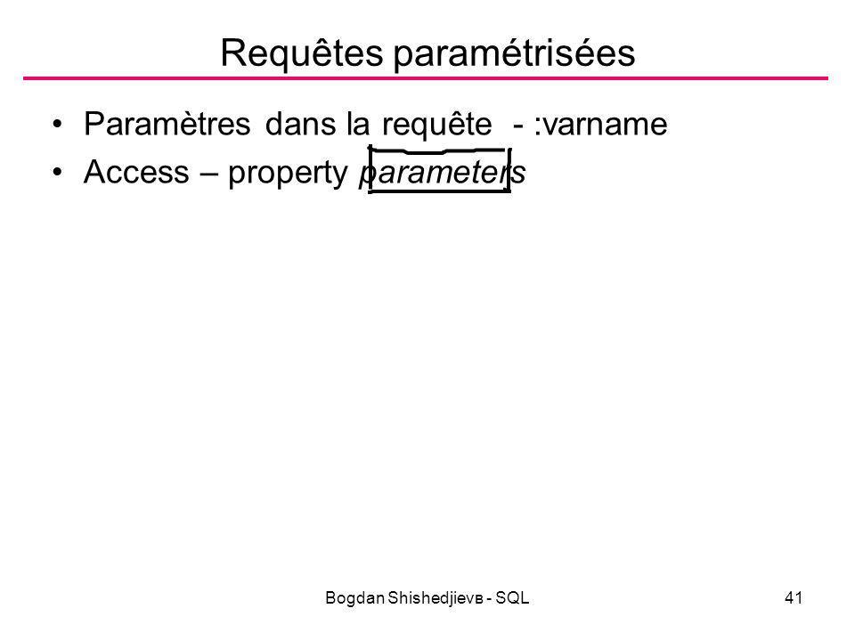 Bogdan Shishedjievв - SQL41 Requêtes paramétrisées Paramètres dans la requête - :varname Аccess – property parameters