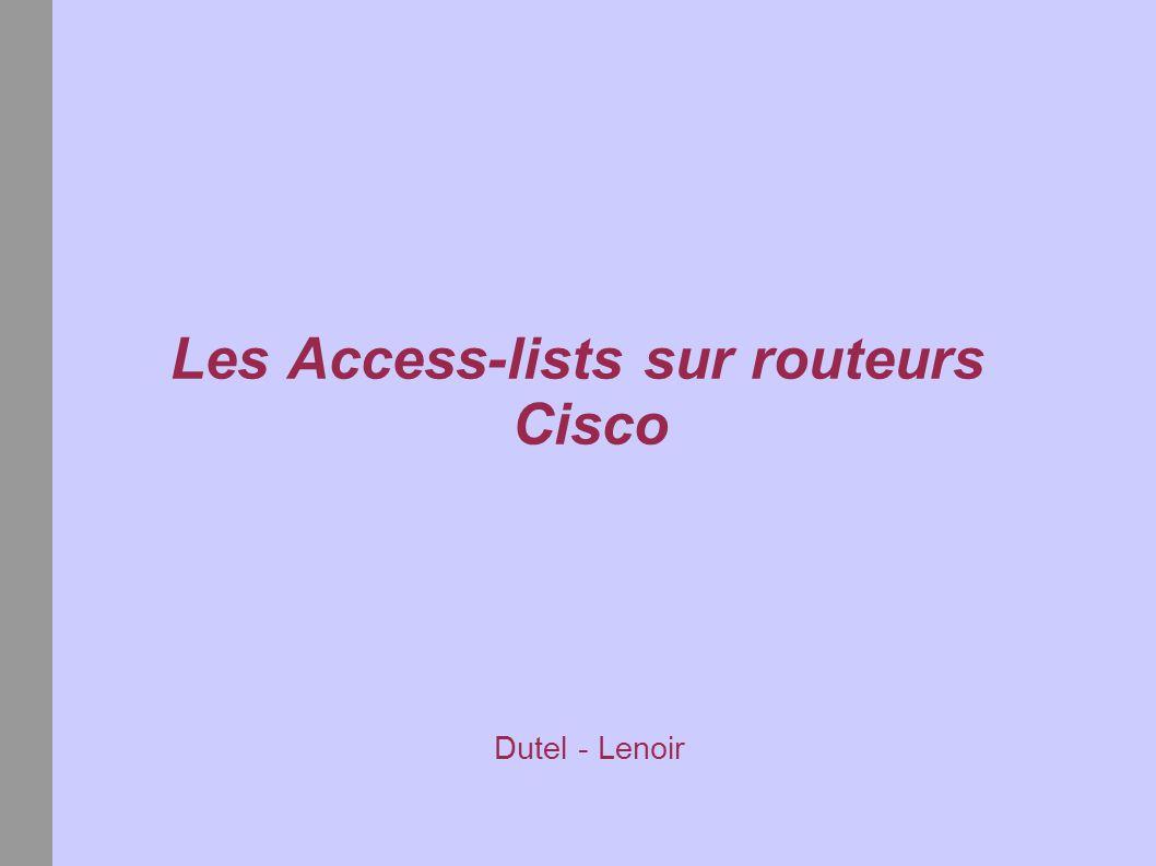 Les Access-lists sur routeurs Cisco Dutel - Lenoir