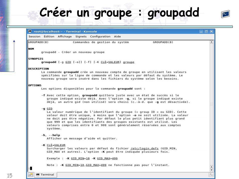 15 Créer un groupe : groupadd