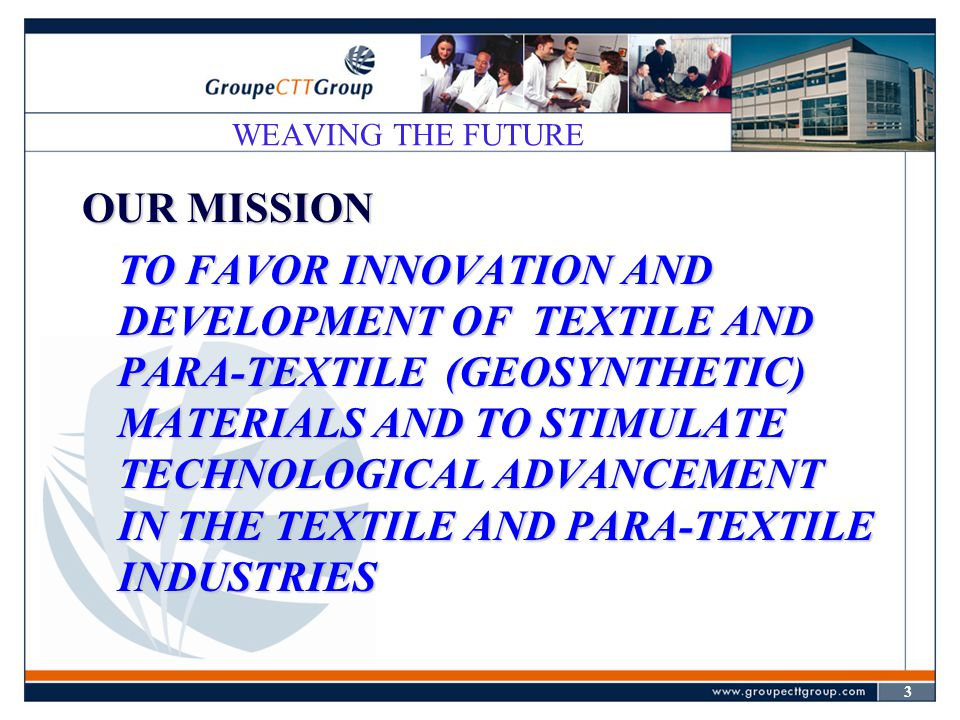 14 WEAVING THE FUTURE OPENING NEW AVENUES FOR TEXTILE INDUSTRY IN CANADA : INTELLIGENT TEXTILES