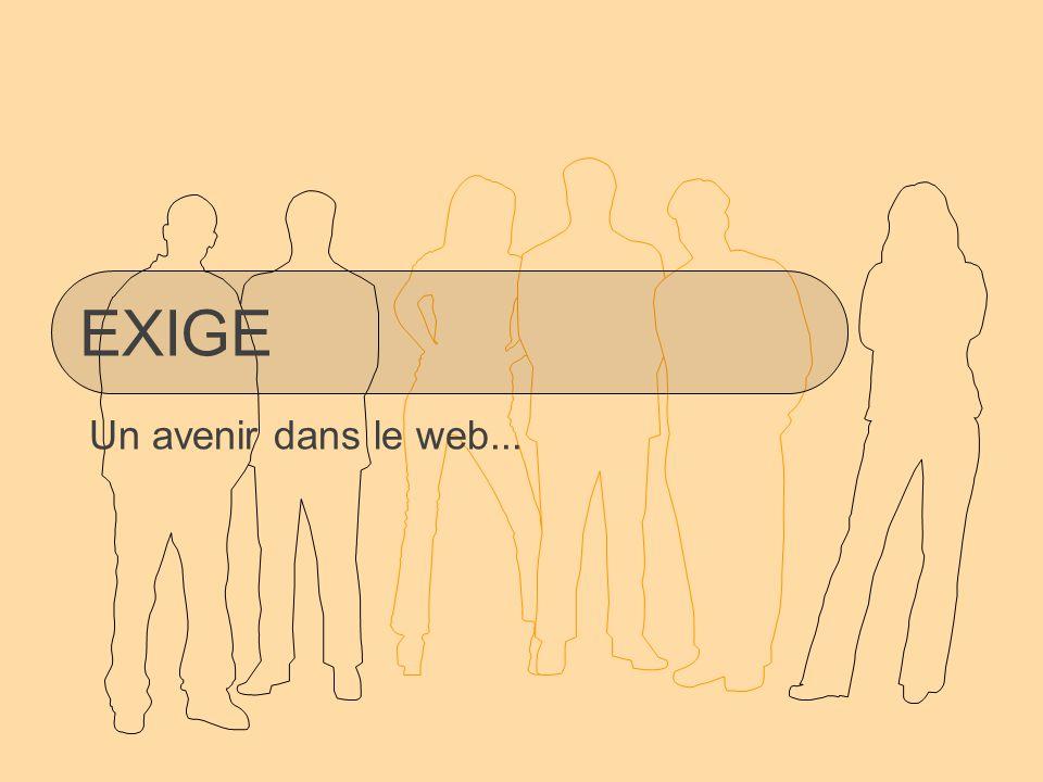EXIGE Un avenir dans le web...
