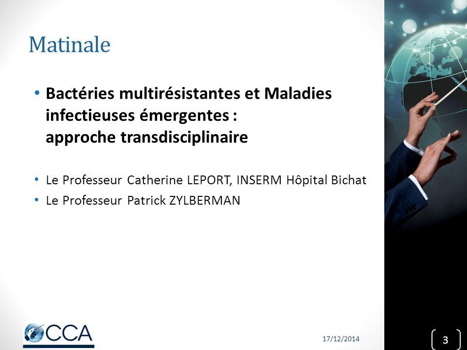 Matinale Bactéries multirésistantes et Maladies infectieuses émergentes : approche transdisciplinaire Le Professeur Catherine LEPORT, INSERM Hôpital B