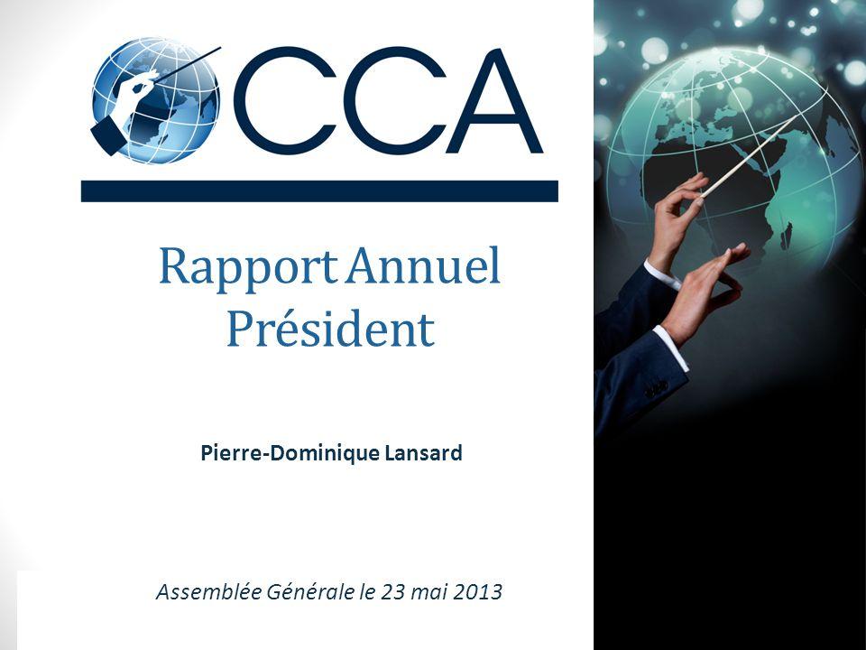 Rapport Annuel Président Pierre-Dominique Lansard Assemblée Générale le 23 mai 2013