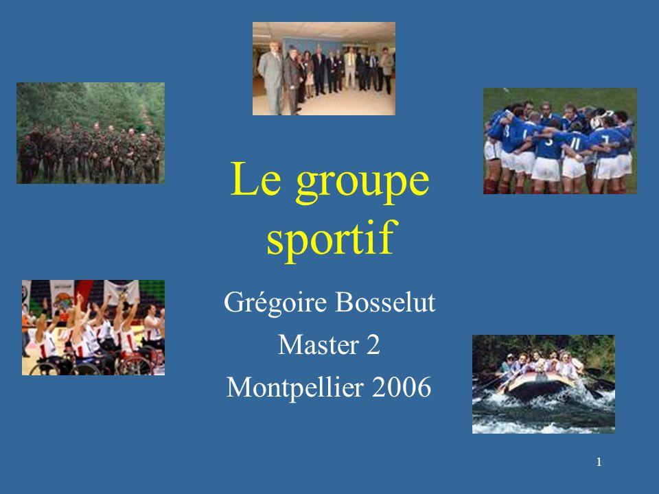 1 Le groupe sportif Grégoire Bosselut Master 2 Montpellier 2006