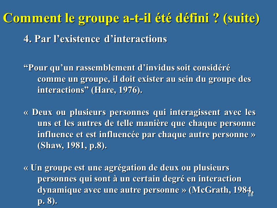 18 Comment le groupe a-t-il été défini . (suite) 4.