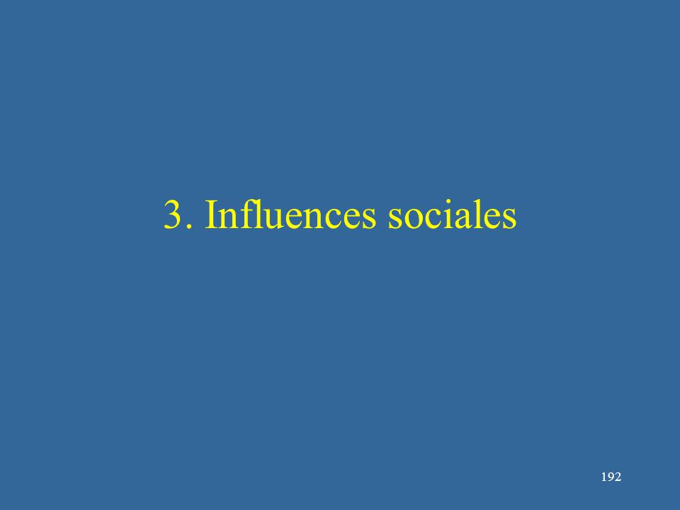 192 3. Influences sociales