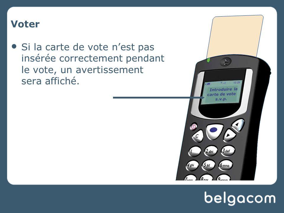 Voter Si la carte de vote n'est pas insérée correctement pendant le vote, un avertissement sera affiché.