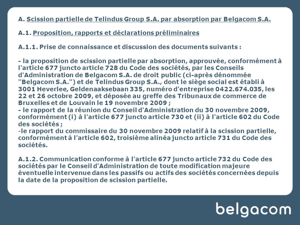 A. Scission partielle de Telindus Group S.A. par absorption par Belgacom S.A.
