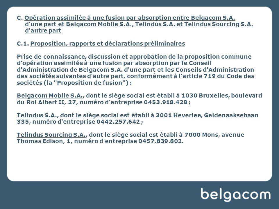 C. Opération assimilée à une fusion par absorption entre Belgacom S.A.
