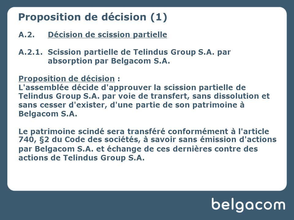 A.2.Décision de scission partielle A.2.1.Scission partielle de Telindus Group S.A.