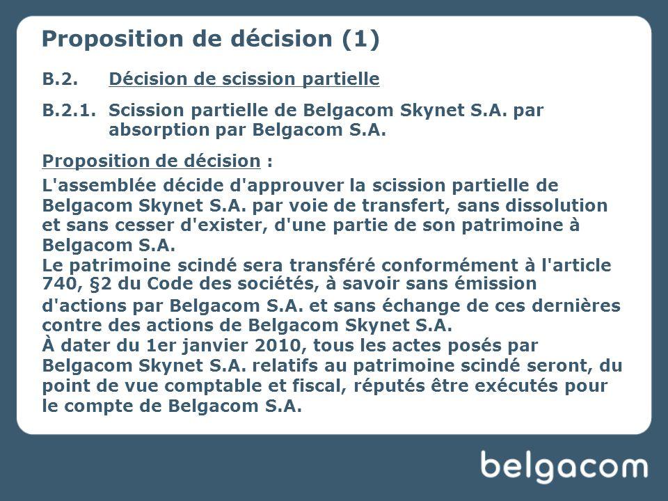 B.2.Décision de scission partielle B.2.1.Scission partielle de Belgacom Skynet S.A.