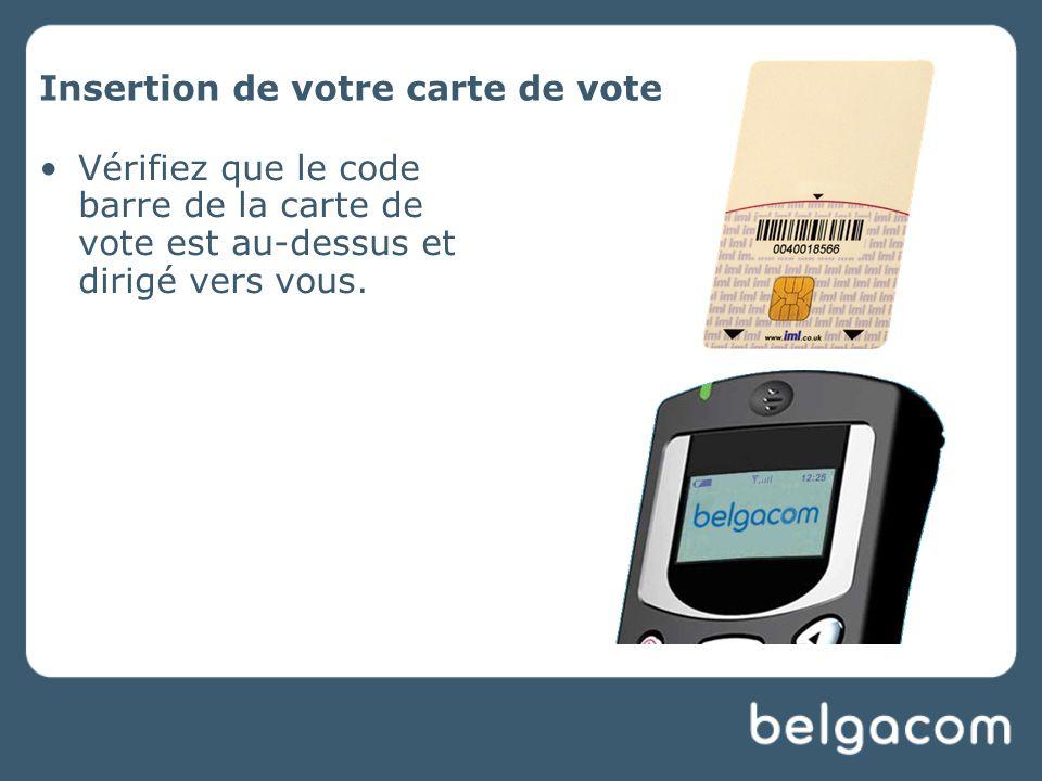 Insertion de votre carte de vote Vérifiez que le code barre de la carte de vote est au-dessus et dirigé vers vous.