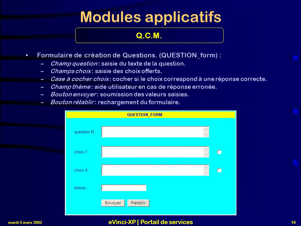 mardi 5 mars 2002 eVinci-XP | Portail de services 10 Modules applicatifs Formulaire de création de Questions. (QUESTION_form) : –Champ question : sais