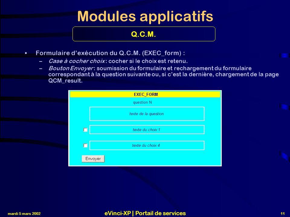 mardi 5 mars 2002 eVinci-XP | Portail de services 11 Modules applicatifs Formulaire d'exécution du Q.C.M.