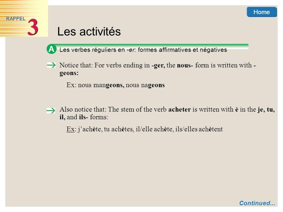 Home Les activités 3 3 RAPPEL A Les verbes réguliers en -er: formes affirmatives et négatives Notice that: For verbs ending in -ger, the nous- form is