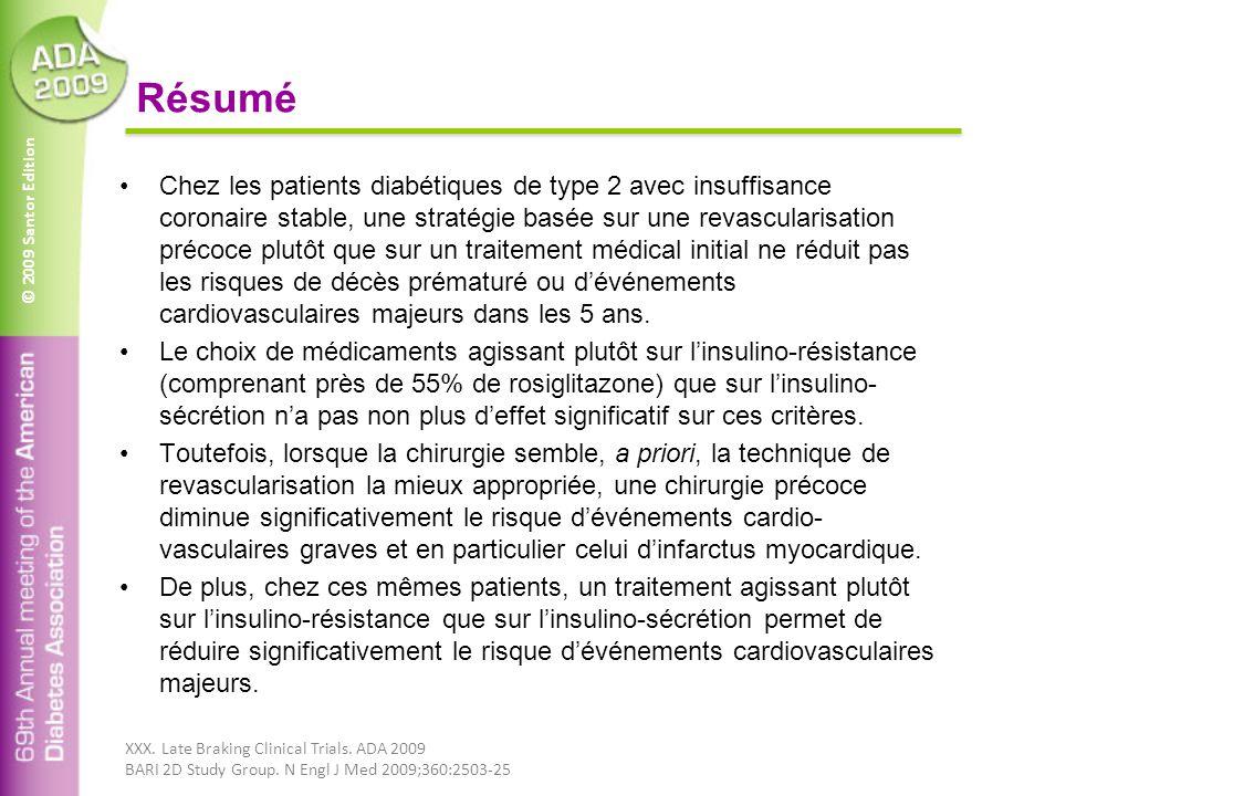© 2009 Santor Edition Résumé Chez les patients diabétiques de type 2 avec insuffisance coronaire stable, une stratégie basée sur une revascularisation