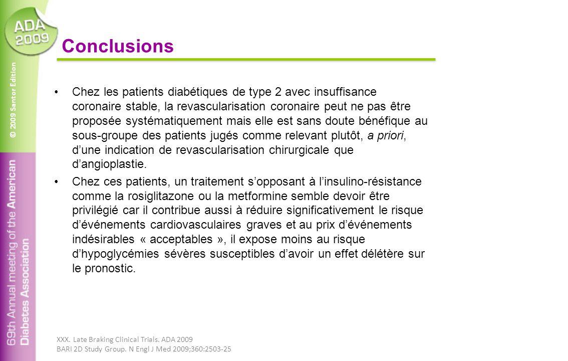 © 2009 Santor Edition Conclusions Chez les patients diabétiques de type 2 avec insuffisance coronaire stable, la revascularisation coronaire peut ne p