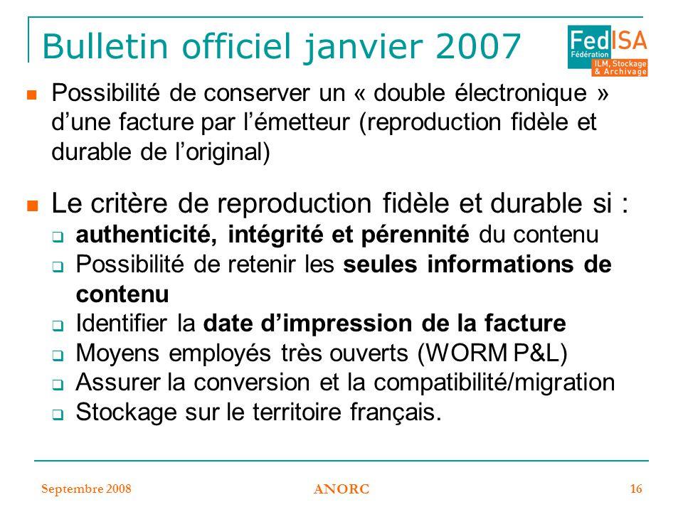 Septembre 2008 ANORC 16 Bulletin officiel janvier 2007 Possibilité de conserver un « double électronique » d'une facture par l'émetteur (reproduction