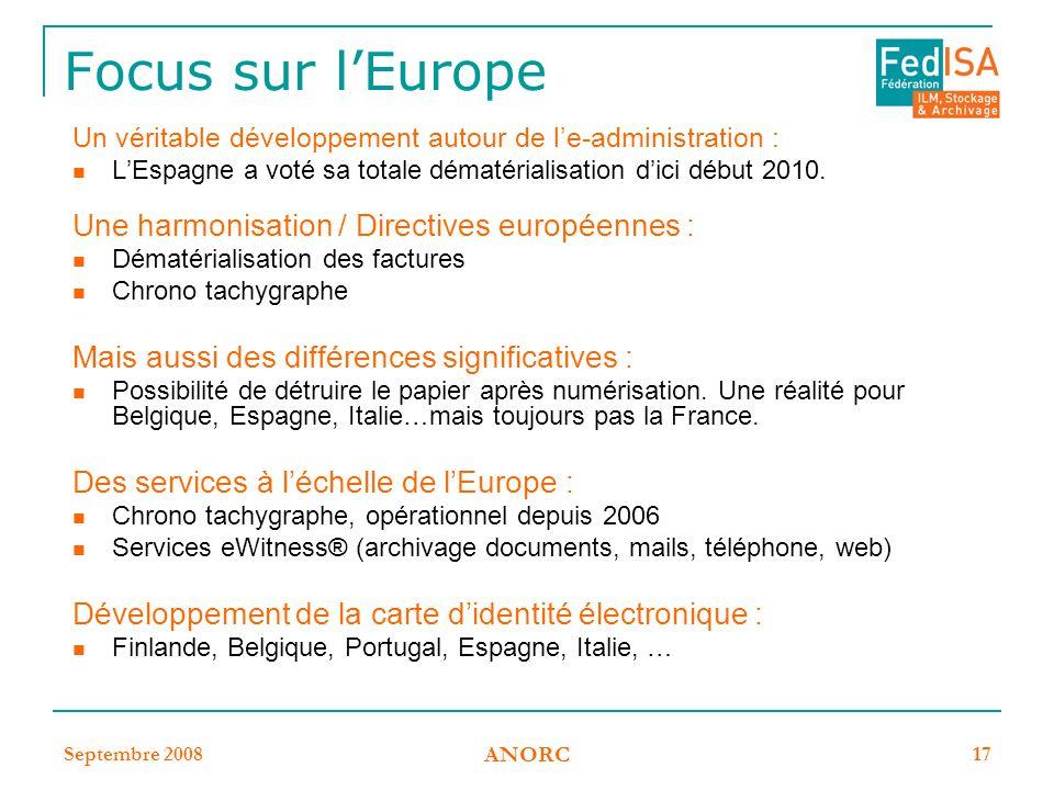 Septembre 2008 ANORC 17 Focus sur l'Europe Un véritable développement autour de l'e-administration : L'Espagne a voté sa totale dématérialisation d'ic