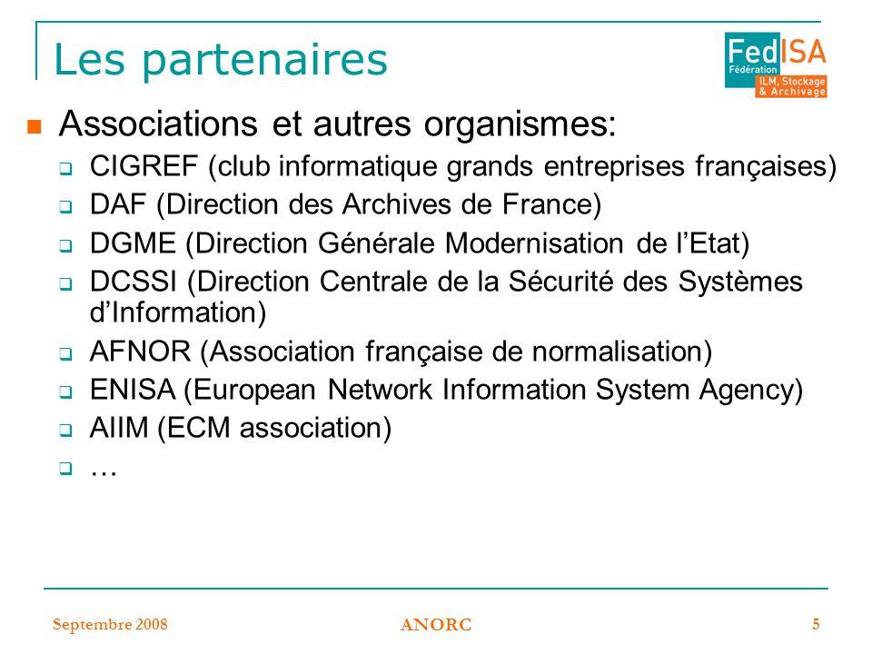 Septembre 2008 ANORC 5 Les partenaires Associations et autres organismes:  CIGREF (club informatique grands entreprises françaises)  DAF (Direction