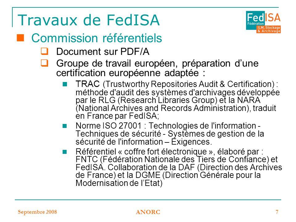 Septembre 2008 ANORC 7 Travaux de FedISA Commission référentiels  Document sur PDF/A  Groupe de travail européen, préparation d'une certification eu