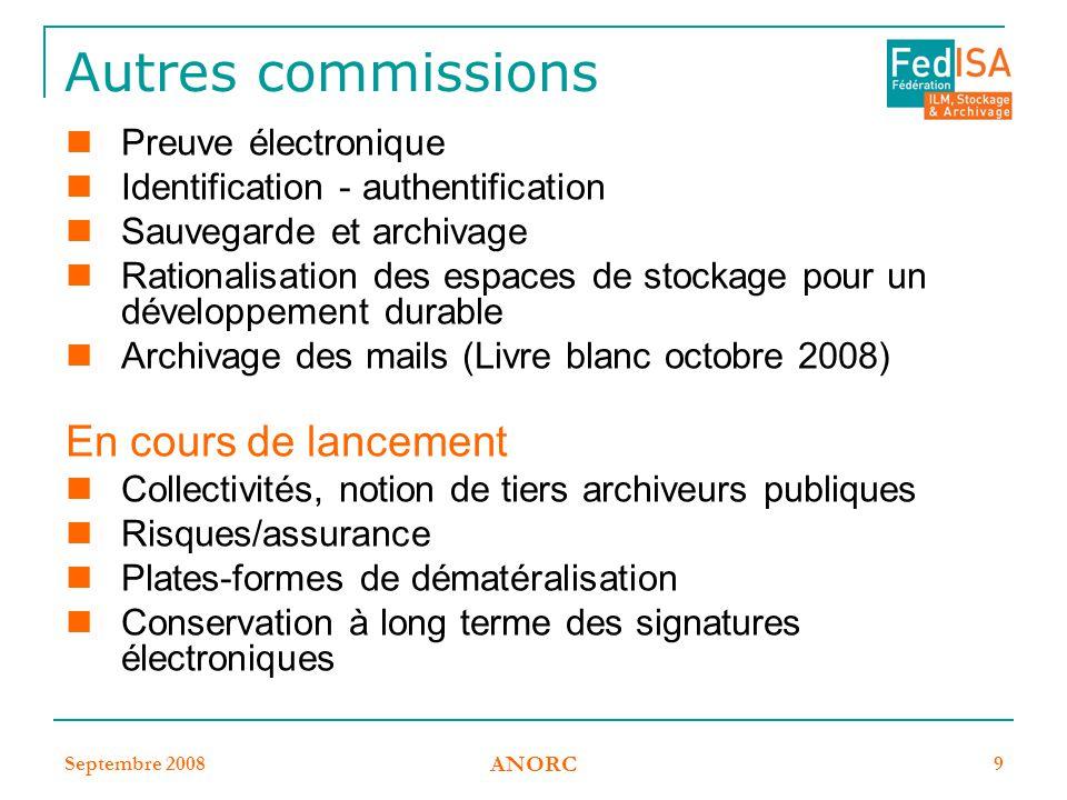 Septembre 2008 ANORC 9 Autres commissions Preuve électronique Identification - authentification Sauvegarde et archivage Rationalisation des espaces de