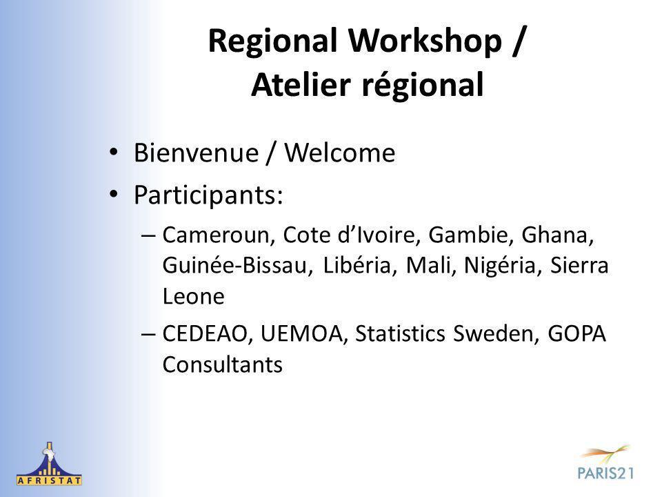 Regional Workshop / Atelier régional Bienvenue / Welcome Participants: – Cameroun, Cote d'Ivoire, Gambie, Ghana, Guinée-Bissau, Libéria, Mali, Nigéria