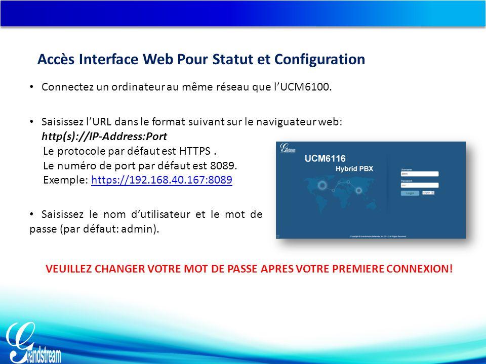 Accès Interface Web Pour Statut et Configuration Connectez un ordinateur au même réseau que l'UCM6100.