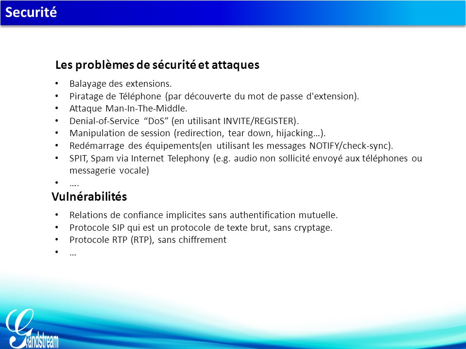 "Securité Balayage des extensions. Piratage de Téléphone (par découverte du mot de passe d'extension). Attaque Man-In-The-Middle. Denial-of-Service ""Do"