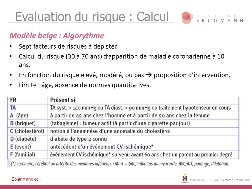 Evaluation du risque : Calcul Modèle belge : Algorythme Sept facteurs de risques à dépister. Calcul du risque (30 à 70 ans) d'apparition de maladie co