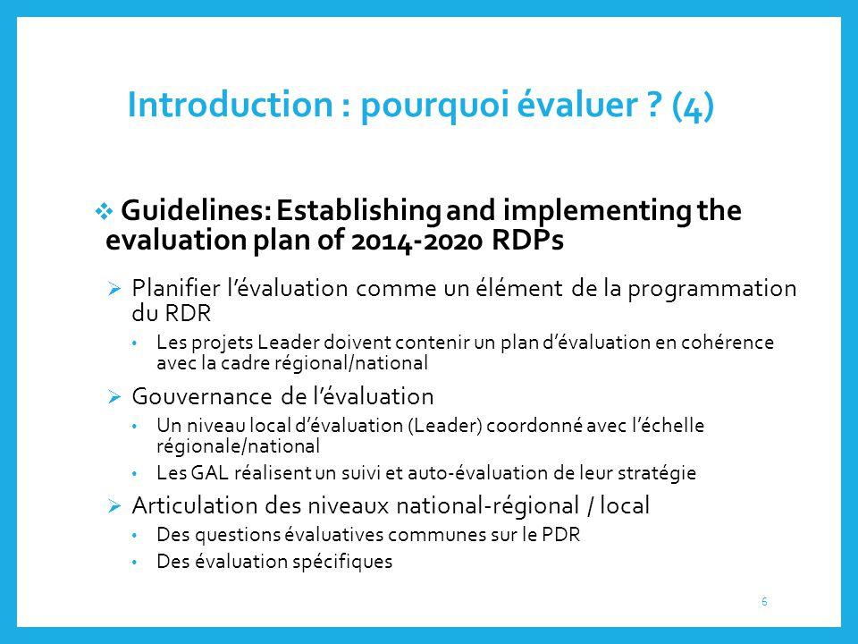 Introduction : pourquoi évaluer ? (4)  Guidelines: Establishing and implementing the evaluation plan of 2014-2020 RDPs  Planifier l'évaluation comme